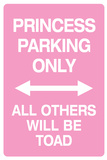 Princess Parking Only No Parking Pink Sign Plastic Sign Placa de plástico