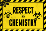 Respect the Chemistry Biohazard Television Plastic Sign Plastic Sign