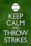 Keep Calm and Throw Strikes Baseball Plastic Sign Plastic Sign