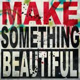 Make Something Beautiful Schilderij van Daniel Bombardier