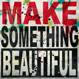 Make Something Beautiful Poster di Daniel Bombardier