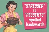 Stressed is Desserts Spelled Backwards Funny Poster Pôsters por  Ephemera
