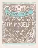 Love Me till I'm Myself Again Giclee Print by Zoe Badger