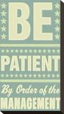 Be Patient Stampa su tela di John Golden