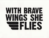 Brave Wings Sérigraphie par Kyle & Courtney Harmon
