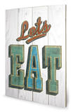 Barry Goodman - Let's Eat Wood Sign Cartel de madera