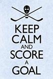 Keep Calm and Score a Goal Hockey Plastic Sign Plastikskilt