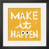 Make it Happen Prints by Michael Mullan