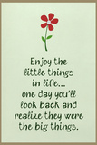 Enjoy the Little Things in Life Plastic Sign Plastic Sign