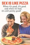 Sex Is Like Pizza Pretty Good When Bad Funny Plastic Sign Placa de plástico por  Ephemera