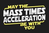 Mass Times Acceleration Snorg Tees Plastic Sign Cartel de plástico por  Snorg