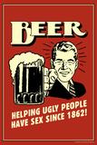 Beer Helping Ugly People Have Sex Since 1862 Funny Retro Plastic Sign Plastikskilt af  Retrospoofs