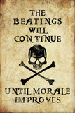 Beatings Will Continue Until Morale Improves Distressed Print Plastic Sign Plastskylt