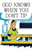 God Knows When You Don't Tip Funny Plastic Sign Plastic Sign by  Ephemera