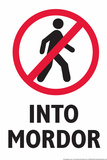 Do Not Walk Into Mordor Snorg Tees Plastic Sign Cartel de plástico por  Snorg
