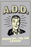 A.D.D. Attention Deficit Disorder Funny Retro Plastic Sign Placa de plástico por  Retrospoofs