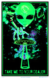 Take Me To Your Dealer College Blacklight Poster Poster