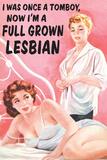 I Was Once a Tomboy Now I'm a Full Grown Lesbian Funny Plastic Sign Cartel de plástico por  Ephemera
