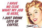 No Clue What My Job Is I Just Drink Coffee Funny Plastic Sign Placa de plástico por  Ephemera