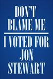 I Voted For Jon Stewart Political Plastic Sign Plastic Sign