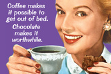 Coffee Out of Bed Chocolate Makes it Worthwhile Funny Plastic Sign Plastic Sign by  Ephemera