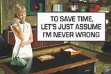 To Save Time Assume I'm Never Wrong Funny Plastic Sign Placa de plástico por  Ephemera