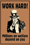 Uncle Sam Work Hard Millions On Welfare Depend on You Plastic Sign Cartel de plástico