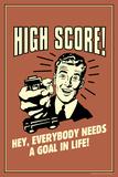 High Score Everybody Needs A Goal In Life Funny Retro Plastic Sign Plastskilt av  Retrospoofs