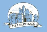 Tis a Silly Place Snorg Tees Plastic Sign Signe en plastique rigide par  Snorg