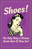 Shoes Only Thing A Woman Needs More Than Sex Funny Retro Plastic Sign Cartel de plástico por  Retrospoofs
