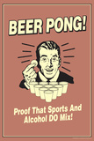 Beer Pong Proof That Sports Alcohol Do Mix Funny Retro Plastic Sign Placa de plástico por  Retrospoofs