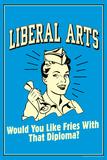Liberal s Like Fries With That Diploma Funny Retro Plastic Sign Placa de plástico por  Retrospoofs