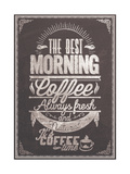 The Best Morning Coffee Typography Background On Chalkboard Poster von  Melindula