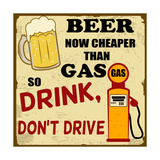Beer Now Cheaper Than Gas, Drink Don'T Drive, Vintage Poster Póster por  radubalint