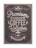 Premium Quality Coffee Collection Typography Background On Chalkboard Kunstdruck von  Melindula