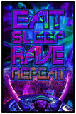 Eat Sleep Rave Repeat Posters