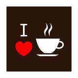 I Love Coffee Poster von  lekkyjustdoit