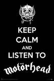 Keep Calm And Listen To Motorhead Posters