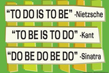 To Do Is To Be Nietzsche Kant Sinatra Quote Funny Poster Pôsters por  Ephemera