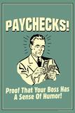 Paychecks Proof That Boss Has Sense Of Humor Funny Retro Plastic Sign Placa de plástico por  Retrospoofs