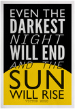 Even The Darkest Night Will End and the Sun Will Rise Print