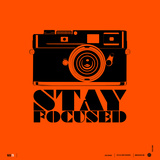 Stay Focused Poster Art by  NaxArt