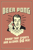 Beer Pong Proof That Sports Alcohol Do Mix Funny Retro Poster Pôsters por  Retrospoofs