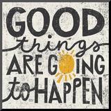 Good Things are Going to Happen Impressão montada por Michael Mullan