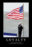 Loyalty: Inspirational Quote and Motivational Poster Fotografie-Druck