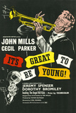 It's Great to Be Young! Poster