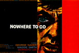 Nowhere to Go Posters