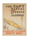 Gasoline and Liquor Don't Mix! Poster Giclee Print