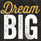 Dream Big Posters av Michael Mullan