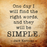 One Day - Jack Kerouac Classic Quote Poster von Jeanne Stevenson